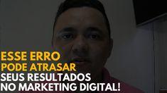 Erro que cometi quando iniciei no Marketing Digital e que pode estar atrasando seus resultados...