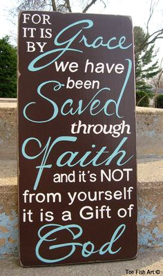 For it is by Grace Scripture Verse  Ephesians 2:8  - Typography Word Art Distressed on wood sign on Etsy, $95.00