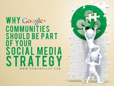 Why #Google+ #Communities Should be Part of Your #SocialMedia #Strategy
