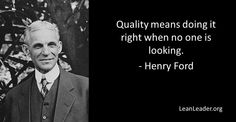 Rijnconsult Leadership Quotes - Quality mens doing it right when no one is looking. Henry Ford Quotes, Motivational Quotes, Inspirational Quotes, Quality Quotes, Worth Quotes, Self Motivation, Prayer Warrior, Leadership Quotes, Do It Right