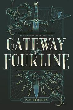 Gateway to Fourline by Pamela Brondos | December 1, 2015 | Fiction \ Fantasy | Skyscape | 300 pages