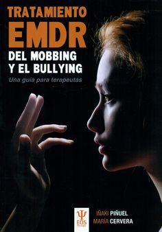 Tratamiento psicológico EMDR del mobbing y del bullying : una guía para terapeutas / Iñaki Piñuel, María Cervera