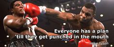 Mike Tyson quotes.