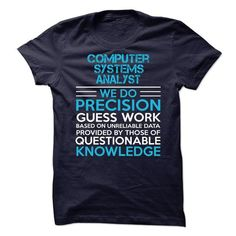 Computer Systems Analyst T Shirts, Hoodies. Get it now ==► https://www.sunfrog.com/LifeStyle/Computer-Systems-Analyst-65884762-Guys.html?41382 $21.99