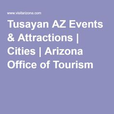 Tusayan AZ Events & Attractions | Cities | Arizona Office of Tourism