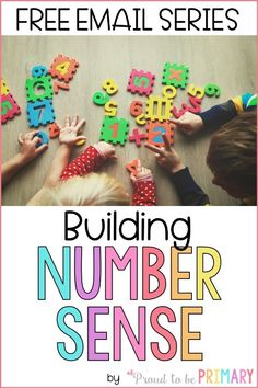 Calling all primary teachers! Come join our FREE email series on building number sense skills in the classroom. Learn how to grow fluency with numbers and important math skills needed for future success. This series includes effective numeracy strategies, must try math activities, and FREE resources to build routines in your classroom. #numbers #numbersense #numeracy #numberactivities #teachingnumbers