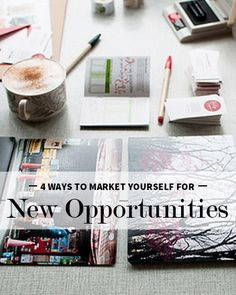 4 Ways to Market Yourself for New Opportunities