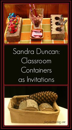 Sandra Duncan: Classroom Containers as Invitations ~ a blog post by Fairy Dust Teaching.