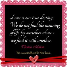 Sweet and Romantic Valentine Quotes for Him and Her-Love is our true destiny