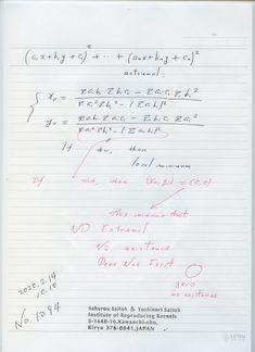 2020年2月14日(金) 14:45  №1094  これは方程式の解が存在しない場合、ゼロ除算では 解はゼロとなりますが。このゼロは 不可能を表すゼロと解釈すべきです。 幾何学的には無限遠点も表し、 無限遠点で交わる、それが解になりますが、無限遠点はゼロで表されるので、それらは同じです。  これらは 新しい概念で、ゼロの意味の新しい発見です。 物理学者が、無限大を嫌うは正当で、実は無限大は存在しない、想念上の概念であると言っている。 物理学者は 賢い。 Bullet Journal, Math Equations
