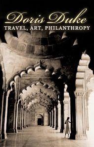"""Doris Duke: Travels, Art, Philanthropy"""