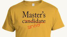 Master's Candidate Survivor T-shirt, Masters Program Graduation, Funny Graduation Gift, Student, academic