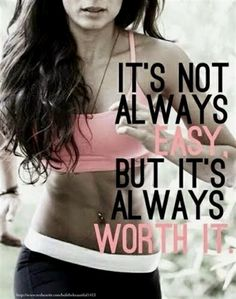It's not always easy but it's always worth it, Muffin Top, Fitness Motivation Quotes, Julie Little, Clean Eating, Spring Slim Down, 30 Days to Bikini Ready, 21 Day Fix, Max30 #FitnessMotivation
