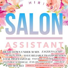 We are hiring! Salon assistant needed! Must:  Have reliable transportation Be able to braid neat and fast under 30 min  Have a professional look  Exquisite customer service  Eager to learn  Team player  Flexible schedule  available for 12 hour shifts  paid hourly  room to grow with company  EMAIL RESUME TO GETGLAMD@GMAIL.COM  Hastag #getglamdbraider if you want me to see your work!  If you want to jump on board my company and be in environment of mentorship loyalty support and love…