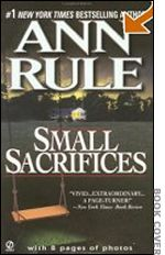 Small Sacrifices - DIANE DOWNS SHOOTS HER 3 SMALL CHILDREN.