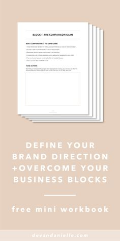 Define Your Brand Direction and Overcome Your Business Blocks with this free mini workbook by Devan Danielle — If you've battled with the comparison game, lack of confidence, time management, consistency, and / or hearing crickets you need this mini workb