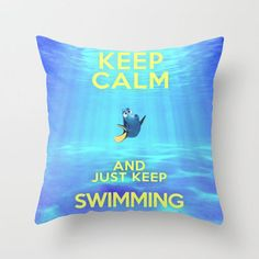 Keep Calm and Just Keep Swimming REDUX  Throw Pillow by -raminik Design-   Society6