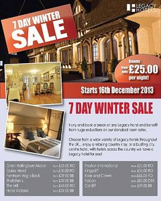 By Legacy Hotels @Legacy_hotels 7 Day Winter Sale Starts 16th December.  With fantastic rates for January, February and March, rooms starting from £25.00 room only. To take advantage of this special offer book online at www.legacy-hotels.co.uk