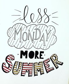 Summer quote: Less monday, more summer ☀️