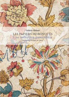 Couverture du livre de Valérie Hubert « Les papiers dominotés, une collection particulière ». Ouvrage relié cousu, 17 x 24 cm,  80 pages. Paru en novembre 2016.