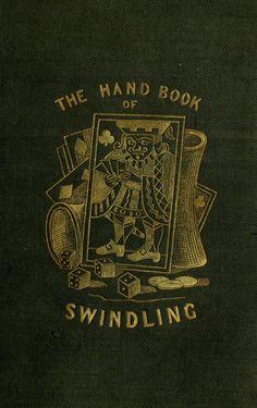 THE HAND-BOOK OF SWINDLING Edited by John Jackdaw (1839)