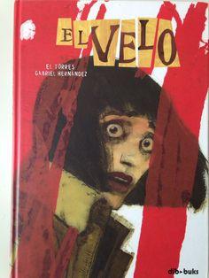 El Velo >> El Torres/ Gabriel Hernández Ed. dibbuk