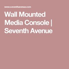 Wall Mounted Media Console   Seventh Avenue Wall Mounted Media Console, Liquor Dispenser, Ballet Barre, Wall Bar, Display Case, Tv Credenza, Studio, Glass Display Case, Display Window