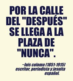 Luis Coloma (1851-1915) Escritor, periodista y jesuita español.  #citas #frases