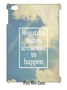 "iPad Cases 2-3, Mini iPad Cases, Inspirational Photograph  ""Beautiful Thingsl"""