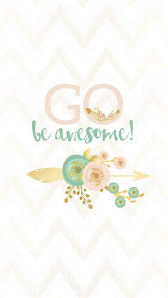 Go-Be-Awesome-Smart-Phone-Background.png 1 080×1 920 пикс