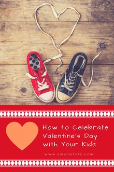 how to celebrate valentine's day with your kids Valentine's Day | Family | Kids | Valentine's Day Crafts | Valentine's Day Recipes