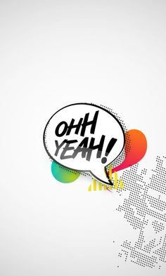 Ooh Yeah - iPhone wallpapers @mobile9 | #text #colourful