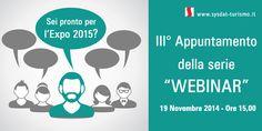 domani Terza Sessione Webinar di Sysdat Turismo Spa. Parleremo di Booking Engine e Channel Manager in funzione di Expo2015