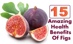 15 Amazing Health Benefits Of Figs