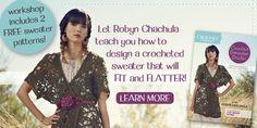 Crochet - Interweave crochet sweater workshop plus 2 free patterns