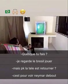 Humour Neymar: Télé à la verticale Neymar, Funny Tweets, Funny Quotes, Funny French, Geek Humor, Humor Humour, Image Fun, Lol, Laughing And Crying