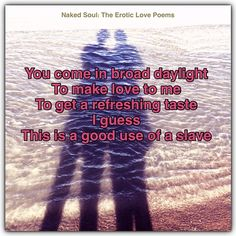 #poem #poet #poetry #nakedsoul #author #amwriting #art #beach #book #word #write #writer #writersofinstagram #quote #lovepoems #love #sensual #couple #indie #instalove #instagood