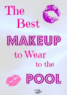 Wearing makeup to the pool? Yes, it can be done: http://thestir.cafemom.com/beauty_style/156473/the_best_makeup_to_wear?utm_medium=sm_source=pinterest_content=thestir