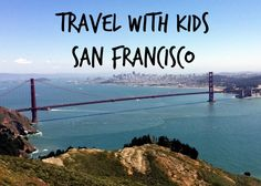 Tips for things to do and places to eat in San Francisco with Kids