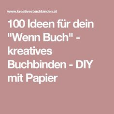 """100 Ideen für dein """"Wenn Buch"""" - kreatives Buchbinden - DIY mit Papier"""