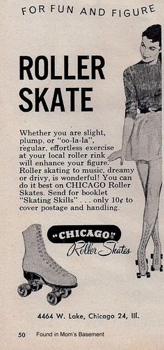 "Whether you are slight, plump, or ""oo-la-la,"" regular, effortless exercise at your local rink with enhance your figure. Ohh the ads of the 50's"