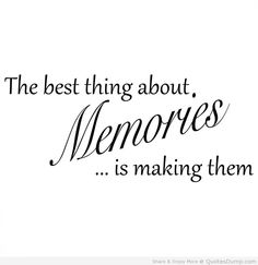 64 Best Quotes About Memories Images Quote Life Memories Quotes