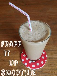 Frapp It Up Smoothie
