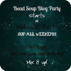On the eve before the party begins this March I'm so excited! Can't wait to see what everyone has created. Life Challenges, Welcome, Don't Forget, Soup, Beads, Eve, Party, Blog, Beading