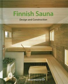 Finnish Sauna – Design and Construction Finland Diy Sauna, Basement Sauna, Sauna Room, Saunas, Building A Sauna, Scandinavian Cabin, Sauna Design, Outdoor Sauna, Finnish Sauna