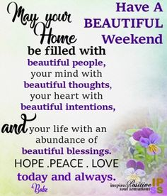 Have a beautiful weekend Saturday Morning Quotes, Good Morning God Quotes, Happy Weekend Quotes, Good Morning Friday, Good Morning Prayer, Good Morning Inspirational Quotes, Good Morning Happy, Morning Blessings, Its Friday Quotes