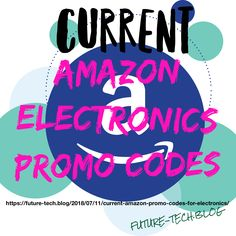Future-Tech shares Current Amazon Promo Codes, Amazon Promo Codes in Electronics, All Promo Codes Are good for at least 50% off or more https://future-tech.blog/2018/07/11/current-amazon-promo-codes-for-electronics/ #AmazonPromoCodes #FutureTech