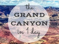 If your family only has one day at the Grand Canyon, here are some tips for how you should spend it! // Article by Indiana Jo