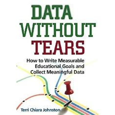 Data Without Tears: How to Write Measurable Educational Goals and Collect Meaningful Data