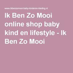 Ik Ben Zo Mooi online shop baby kind en lifestyle - Ik Ben Zo Mooi